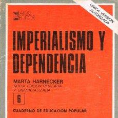 Libros de segunda mano: MARTA HARNECKER - CUADERNOS DE EDUCACIÓN POPULAR DE MARTA HARNECKER Nº 6: IMPERIALISMO Y DEPENDENCIA. Lote 196356116