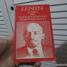 Libros de segunda mano: LENIN. ACERCA DEL REVOLUCIONARISMO PEQUEÑOBURGUÉS. MOSCÚ: AGENCIA DE PRENSA NOVOSTIL, 1979. Lote 196557185