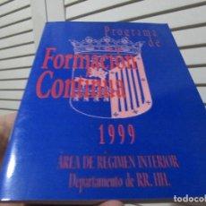 Libros de segunda mano: PROGRAMA DE FORMACION CONTINUA 1999 AREA DE REGIMEN INTERIOR DEPARTAMENTO RR.HH.. Lote 196672285