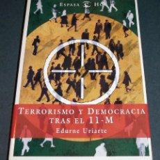Libros de segunda mano: LIBRO TERRORISMO Y DEMOCRACIA TRAS EL 11-M, EDURNE URIARTE. Lote 196738981