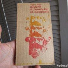 Libros de segunda mano: MODELOS DE TRANSICIÓN AL SOCIALISMO. Lote 196762301