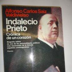 Libros de segunda mano: INDALECIO PRIETO CRÓNICA DE UN CORAZÓN - ALFONSO CARLOS SAIZ VALDIVIESO. Lote 197067997