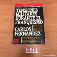 Libros de segunda mano: TENSIONES MILITARES DURANTE EL FRANQUISMO. Lote 197117776