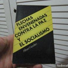 Libros de segunda mano: FLECHAS ENVENENADAS CONTRA LA PAZ Y EL SOCIALISMO. NORDEN (ALBERT) NÓVOSTI, 1978. Lote 197136988