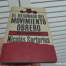 Libros de segunda mano: EL RESURGIMIENTO DEL MOVIMIENTO OBRERO NICOLÁS SARTORIUS. Lote 197373940