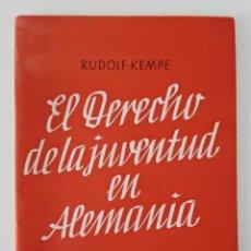 Libros de segunda mano: EL DERECHO DE LA JUVENTUD EN ALEMANIA. RUDOLF KEMPE. 1940 W. Lote 197849553