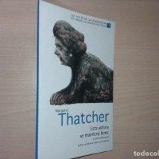 Libros de segunda mano: ESTA SEÑORA SE MANTIENE FIRME - MARGARET THATCHER (LAS VOCES DE LA DEMOCRACIA Nº 13) . Lote 198153632