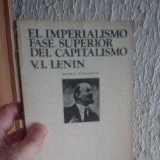 Libros de segunda mano: EL IMPERIALISMO FASE SUPERIOR DEL CAPITALISMO - LENIN - MADRID 1974 ED. FUNDAMENTOS. Lote 198218553