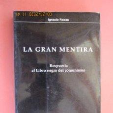 Libros de segunda mano: LA GRAN MENTIRA - RESPUESTA AL LIBRO NEGRO DEL COMUNISMO-IGNACIO RODAS - COL. HILO ROJO 1ª ED. 2001.. Lote 198222368