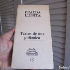 Libros de segunda mano: PRAVDA L`UNITA.TEXTOS DE UNA POLEMICA..NUESTRA BANDERA CUADERNOS.4.-1977. Lote 198318643