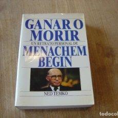 Libros de segunda mano: GANAR O MORIR. MENACHEM BEGIN. NED TEMKO. DATANET SA 1ª EDICIÓN 1988. Lote 198324893