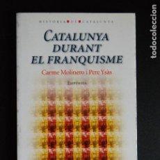Libros de segunda mano: 5. CARME MOLINERO - PERE ISÀS - CATALUNYA DURANT EL FRANQUISME - EMPÚRIES, 1999. Lote 198326248