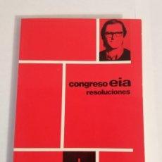 Libros de segunda mano: CONGRESO EIA. RESOLUCIONES. Lote 198952710
