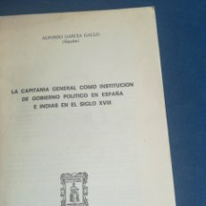 Libros de segunda mano: LA CAPITANIA GENERAL COMO INSTITUCION DE GOBIERNO POLÍTICO EN ESPAÑA E INDIAS EN EL SIGLO XVIII. Lote 199217493