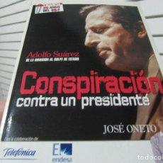 Libros de segunda mano: CONSPIRACION CONTRA UN PRESIDENTE ·ADOLFO SUAREZ. Lote 199259046