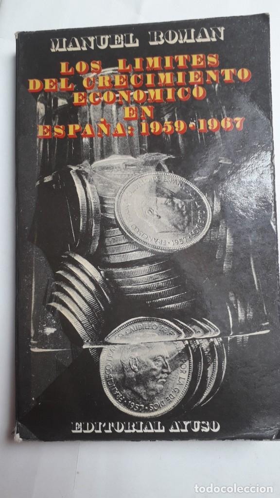 LOS LIMITES DEL CRECIMIENTO ECONOMICO EN ESPAÑA: 1959-1967. MANUEL ROMAN. ED. AYUSO, 1972 (Libros de Segunda Mano - Pensamiento - Política)