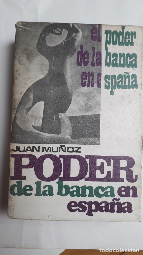 EL PODER DE LA BANCA EN ESPAÑA - JUAN MUÑOZ. EDITORIAL ZERO 2ª EDICION 1970 (Libros de Segunda Mano - Pensamiento - Política)