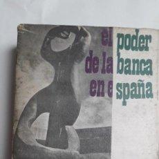 Libros de segunda mano: EL PODER DE LA BANCA EN ESPAÑA - JUAN MUÑOZ. EDITORIAL ZERO 2ª EDICION 1970. Lote 199420918
