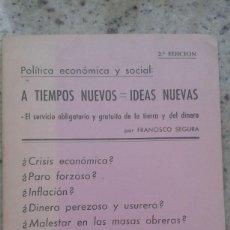 Libros de segunda mano: POLITICA SOCIAL Y ECONOMICA. A TIEMPOS NUEVOS, IDEAS NUEVAS. FRANCISCO SEGURA. 1977. Lote 199575112