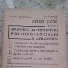 Libros de segunda mano: POR UNA SOCIEDAD HUMANISTA Y UNIVERSALISTA. ALTERNATIVAS POLITICO SOCIALES. FRANCISCO SEGURA. 1972. Lote 199575497