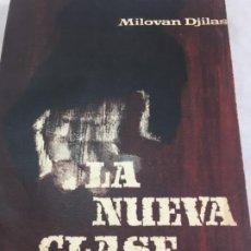Libros de segunda mano: LA NUEVA CLASE (UN ANÁLISIS DEL RÉGIMEN COMUNISTA) MILOVAN DJILAS - EDHASA 1957 - 252 PAG.. Lote 199581560