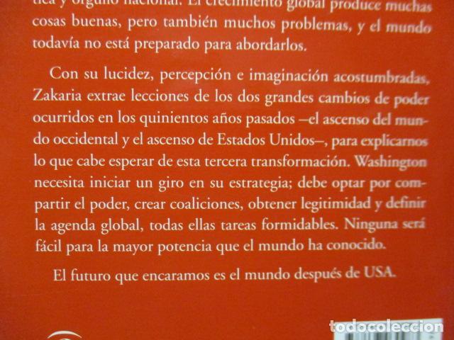 Libros de segunda mano: Fareed Zakaria: EL MUNDO DESPUÉS DE USA (Madrid, 2009) - Foto 12 - 199667561