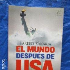 Libros de segunda mano: FAREED ZAKARIA: EL MUNDO DESPUÉS DE USA (MADRID, 2009). Lote 199667561