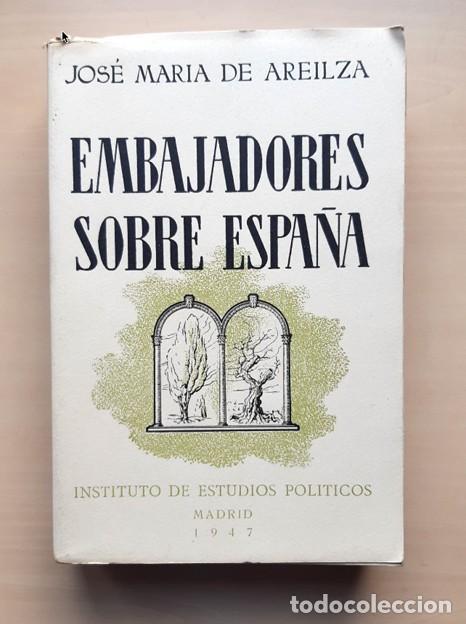 JOSÉ MARÍA DE AREILZA · EMBAJADORES SOBRE ESPAÑA. INSTITUTO DE ESTUDIOS POLÍTICOS, 1947 (Libros de Segunda Mano - Pensamiento - Política)