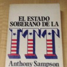 Libros de segunda mano: EL ESTADO SOBERANO DE LA ITT - ANTHONY SAMPSON. Lote 200598923