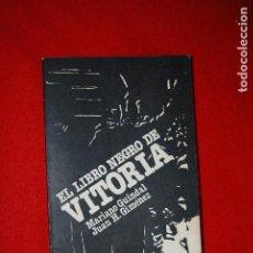 Libros de segunda mano: 2 - EL LIBRO NEGRO DE VITORIA . MARIANO GUINDAL - JUAN H. GIMÉNEZ - PRÓLOGO: JOSÉ A. NOVAIS. Lote 194536522