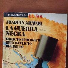 Libros de segunda mano: LA GUERRA NEGRA IMPACTO ECOLÓGICO DEL CONFLICTO DEL GOLFO JOAQUÍN ARAUJO GRUPO ANAYA – BIBLIOTECA. Lote 201909260