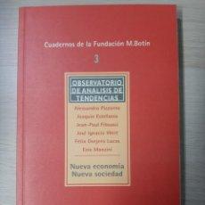 Libros de segunda mano: NUEVA ECONOMIA, NUEVA SOCIEDAD, CUADERNOS DE LA FUNDACION M. BOTIN Nº 3, 2001. Lote 203047643
