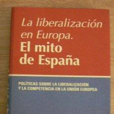 Libros de segunda mano: LA LIBERALIZACIÓN DE EUROPA. EL MITO DE ESPAÑA.. Lote 203234647