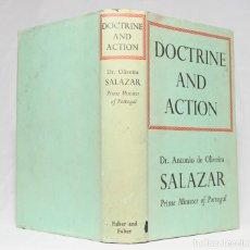 Libros de segunda mano: DOCTRINE AND ACTION. DR. ANTONIO DE OLIVEIRA SALAZAR. LONDON. FABER AND FABER. 1939.. Lote 203296265