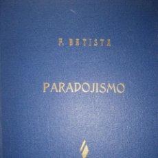 Libros de segunda mano: PARADOJISMO BATISTA CUBA VICTIMA DE LAS CONTRADICCIONES INTERNACIONALES FULGENCIO BATISTA VIA 1963. Lote 203602356