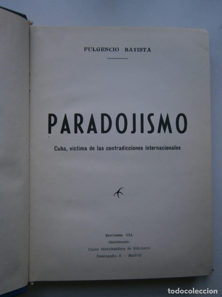 Libros de segunda mano: PARADOJISMO BATISTA CUBA VICTIMA DE LAS CONTRADICCIONES INTERNACIONALES Fulgencio Batista Via 1963 - Foto 8 - 203602356