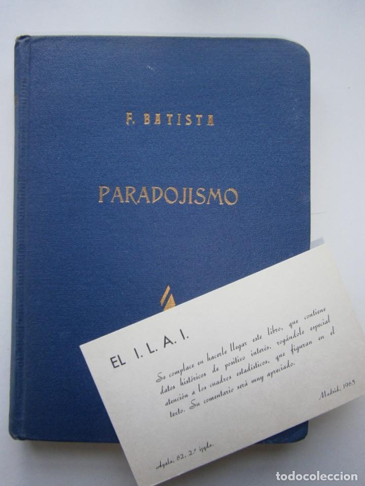 Libros de segunda mano: PARADOJISMO BATISTA CUBA VICTIMA DE LAS CONTRADICCIONES INTERNACIONALES Fulgencio Batista Via 1963 - Foto 15 - 203602356