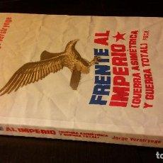 Livres d'occasion: 2007 - JORGE VERSTRYNGE - FRENTE AL IMPERIO (GUERRA ASIMÉTRICA Y GUERRA TOTAL). Lote 203627478