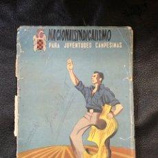 Libros de segunda mano: NACIONALSINDICALISMO PARA JUVENTUDES CAMPESINAS - FORMACION POLITICA RURALES DEL FRENTE 1948. Lote 203923908