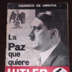 Libros de segunda mano: LIBRILLO LA PAZ QUE HITLER QUIERE. FEDERICO DE URRUTIA. AÑO 1939. Lote 204059900