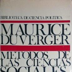 Libros de segunda mano: MÉTODOS DE LAS CIENCIAS SOCIALES / MAURICE DUVERGER. ARIEL, 1974. (BIBLIOTECA DE CIENCIA POLÍTICA).. Lote 204344616