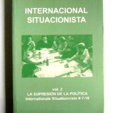 Livres d'occasion: REVISTA INTERNACIONAL SITUACIONISTA - Nº 7. VOL.2. LA SUPRESION DE LA POLITICA - VARIOS AUTORES. Lote 264465169
