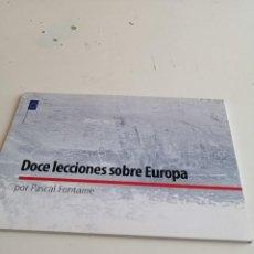 Libros de segunda mano: G-1 LIBRO DOCE LECCIONES SOBRE EUROPA POR PASCAL FONTAINE - UNION EUROPEA 2010. Lote 204380515
