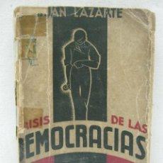 Libros de segunda mano: BUENOS AIRES 1935 CRISIS DE LAS DEMOCRACIAS . ED. IMAN JUAN LAZARTE. Lote 204472275