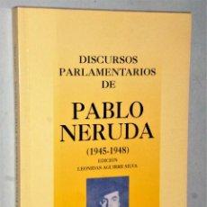 Libros de segunda mano: DISCURSOS PARLAMENTARIOS DE PABLO NERUDA (1945-1948). Lote 204630587