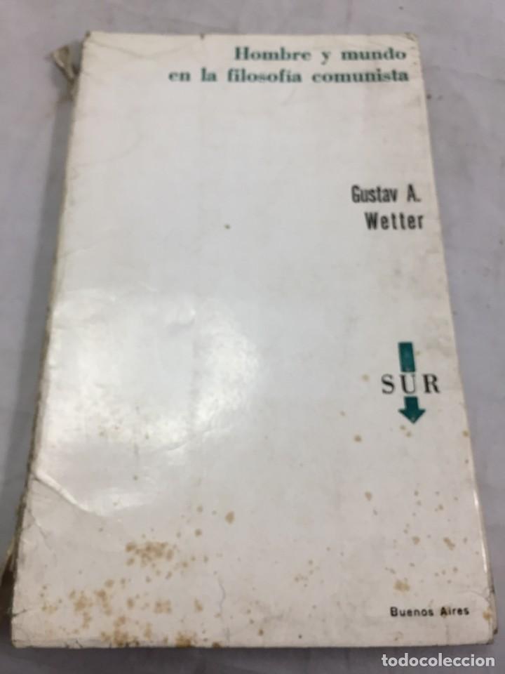 HOMBRE Y MUNDO EN LA FILOSOFÍA COMUNISTA GUSTAV ANDREAS WETTER, EDITORIAL SUR BUENOS AIRES 1965 (Libros de Segunda Mano - Pensamiento - Política)
