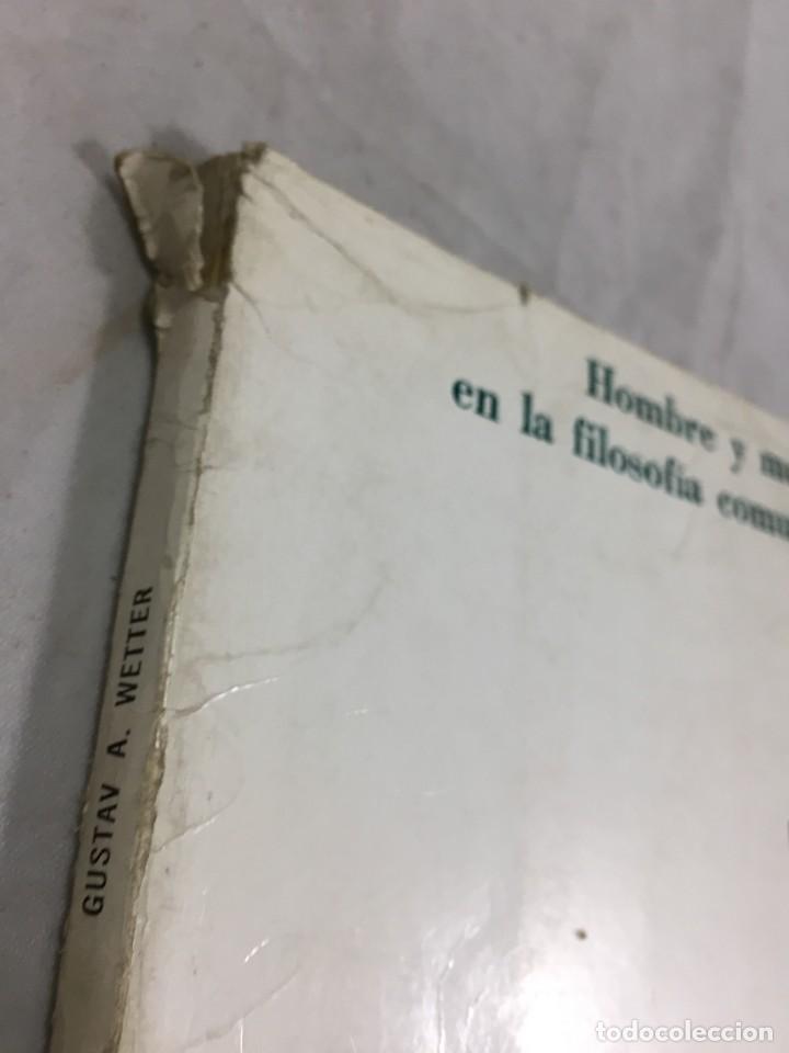 Libros de segunda mano: HOMBRE Y MUNDO EN LA FILOSOFÍA COMUNISTA Gustav Andreas Wetter, Editorial Sur Buenos Aires 1965 - Foto 3 - 204707431