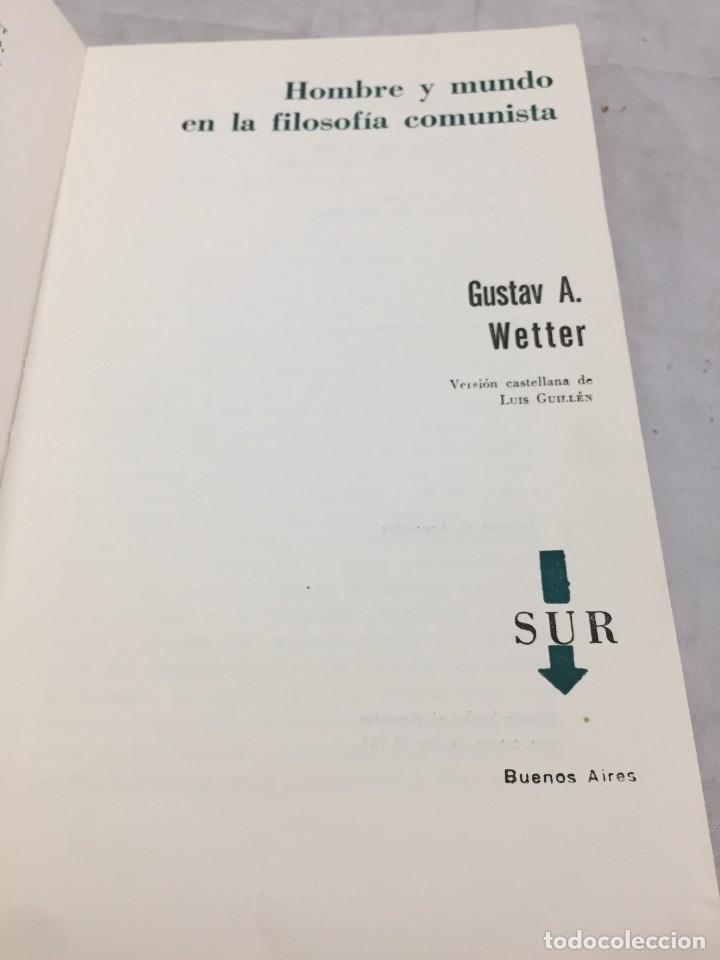 Libros de segunda mano: HOMBRE Y MUNDO EN LA FILOSOFÍA COMUNISTA Gustav Andreas Wetter, Editorial Sur Buenos Aires 1965 - Foto 5 - 204707431