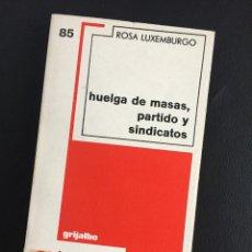 Livros em segunda mão: HUELGA DE MASAS, PARTIDO Y SINDICATOS - ROSA DE LUXEMBURGO. Lote 204753260