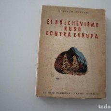 Libros de segunda mano: EL BOLCHEVISMO RUSO CONTRA EUROPA ROBERTO SUSTER MADRID 1953. Lote 204775611